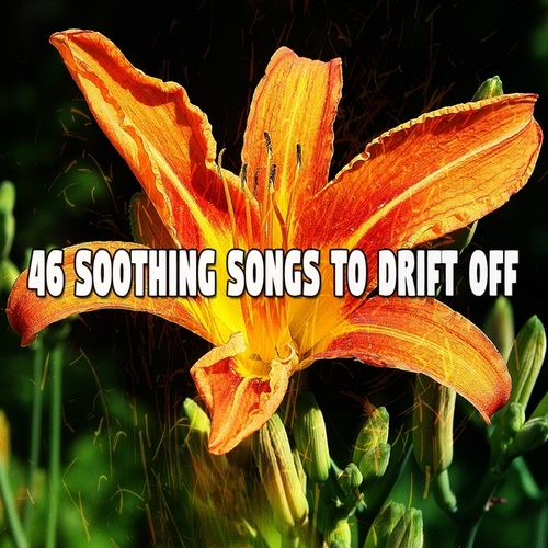 46 Soothing Songs to Drift Off de Lullaby Land