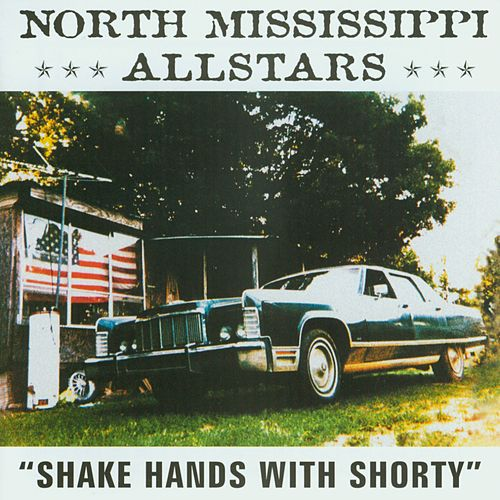 Shake Hands With Shorty de North Mississippi Allstars