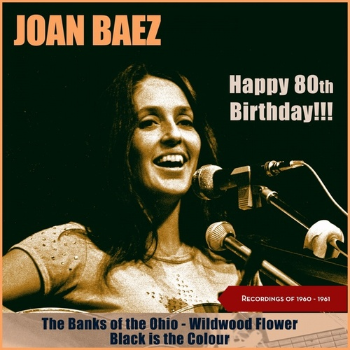 Happy 80Th Birthday! (Recordings of 1959 -1961) by Joan Baez Joan Baez