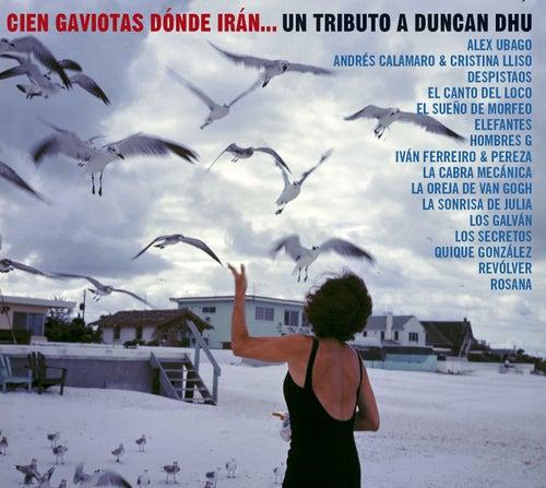Cien gaviotas donde iran... Un tributo a Duncan Dhu de Duncan Dhu