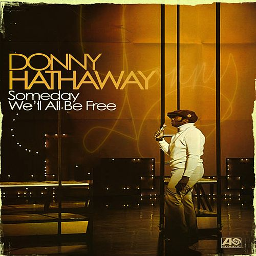 Someday We'll All Be Free de Donny Hathaway