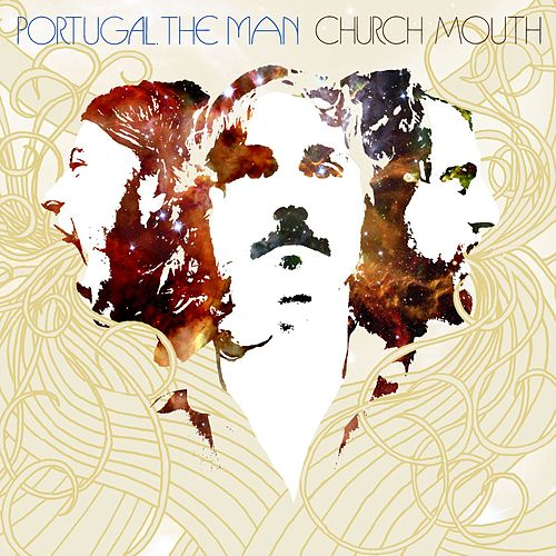 Church Mouth by Portugal. The Man