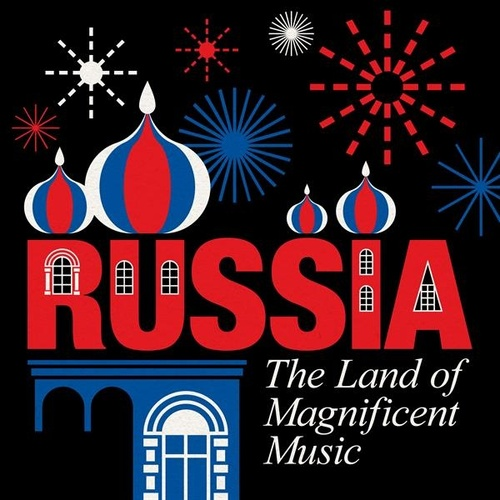Russia: The Land of Magnificent Music by Various Artists