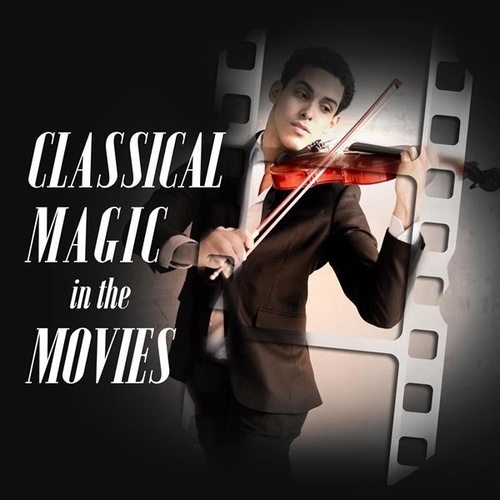 Classical Magic In the Movies von Various Artists