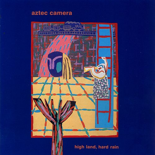 High Land, Hard Rain de Aztec Camera