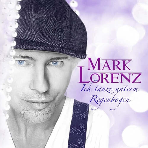 Ich tanze unterm Regenbogen by Mark Lorenz