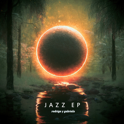 The Jazz EP de Rodrigo Y Gabriela