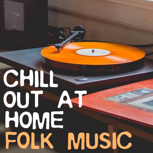 Chill Out At Home Folk Music de Various Artists