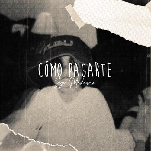 Cómo Pagarte (Cover) de Jojo Medrano