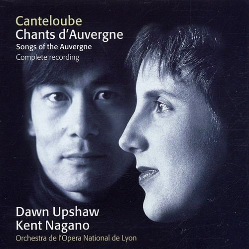 Canteloube : Chants d'Auvergne [Complete] by Dawn Upshaw