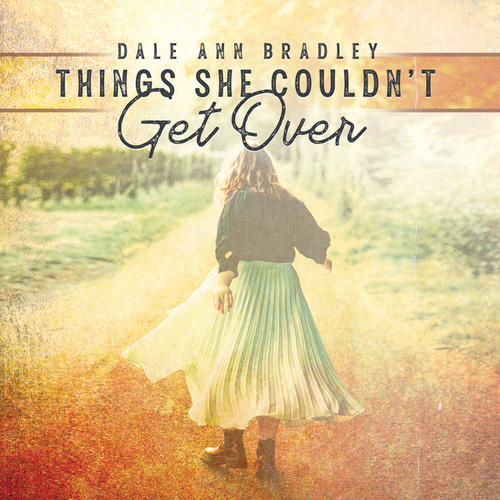 Things She Couldn't Get Over by Dale Ann Bradley
