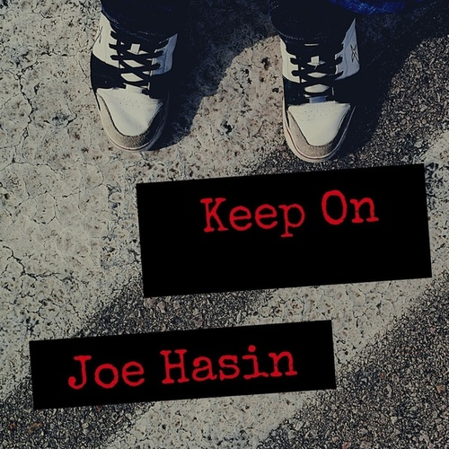 Keep On by Joe Hasin