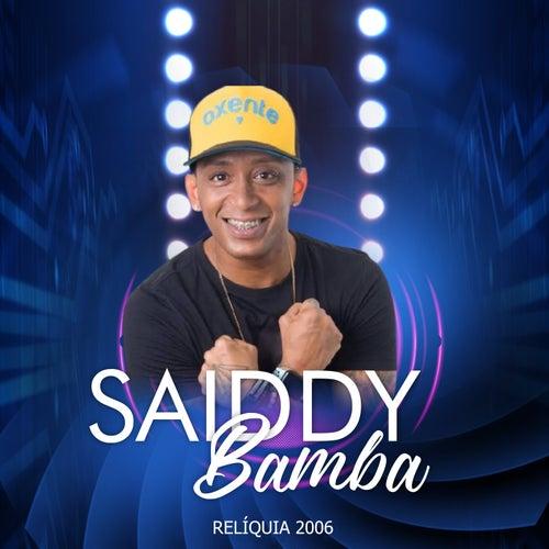 Relíquia 2006 (Ao Vivo) de Saiddy Bamba