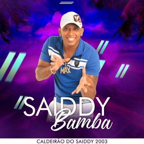 Caldeirão do Saiddy 2003 de Saiddy Bamba