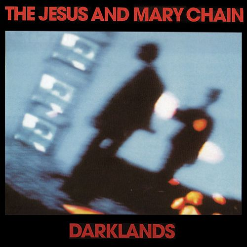 Darklands de The Jesus and Mary Chain