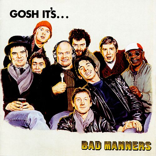 Gosh It's... de Bad Manners