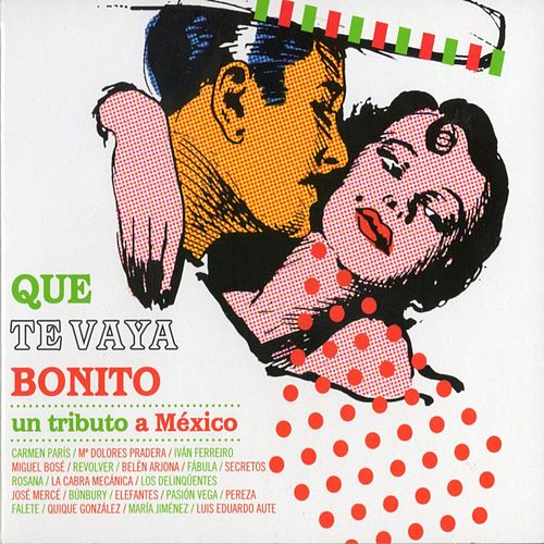 Que te vaya bonito. Un tributo a Mexico de Various Artists