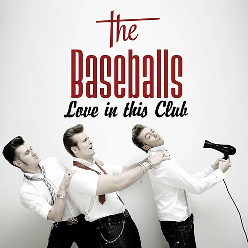 Love In This Club de The Baseballs