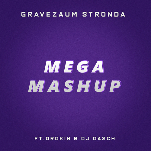 Mega Mashup by Gravezaum Stronda