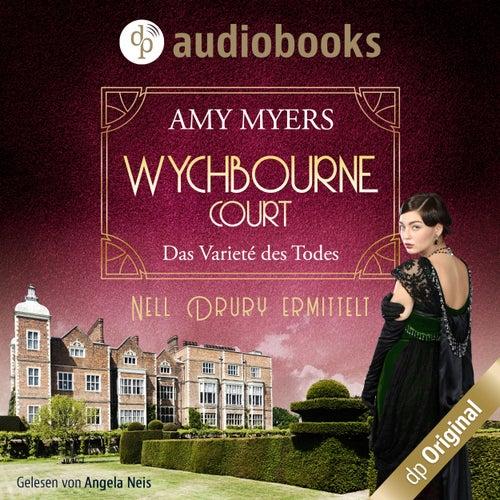 Das Varieté des Todes - Wychbourne Court-Reihe, Band 2 (Ungekürzt) von Amy Myers