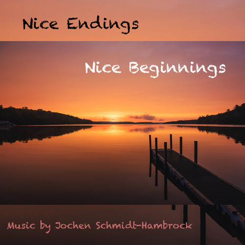 Nice Endings, Nice Beginnings (Production Music) von Jochen Schmidt-Hambrock