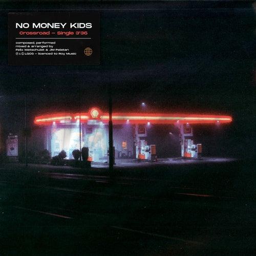 Crossroad de No Money Kids