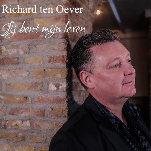 Jij Bent Mijn Leven by Richard Ten Oever