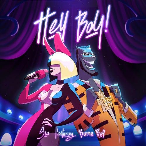 Hey Boy (feat. Burna Boy) by Sia