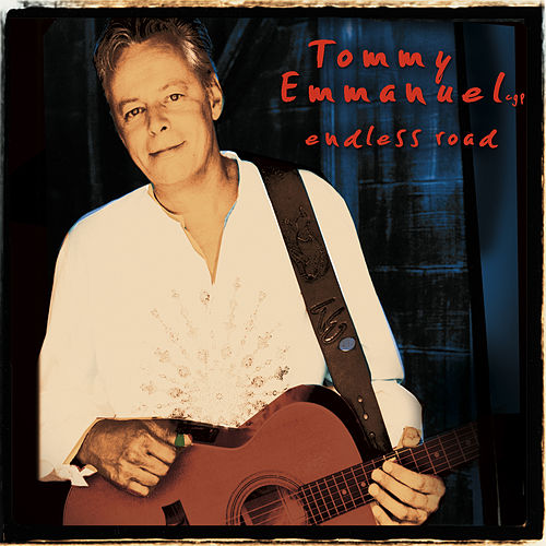 Endless Road von Tommy Emmanuel