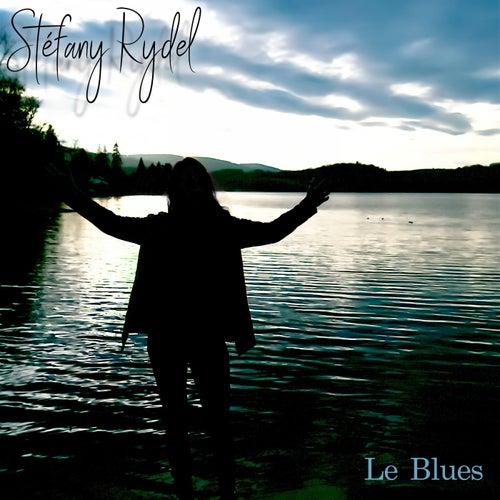 Le blues by Stéfany Rydel