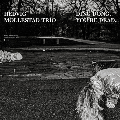Ding Dong. You´re Dead. by Hedvig Mollestad Trio