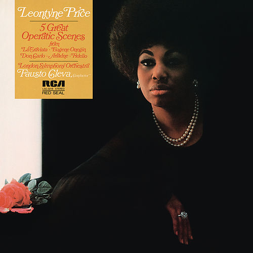Leontyne Price - Five Great Operatic Scenes from La Traviata, Eugene Onegin, Don Carlo, Ariadne, Fidelio de Leontyne Price