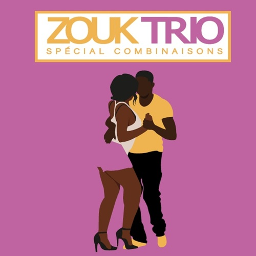 Zouk trio - Spécial combinaisons by Various Artists