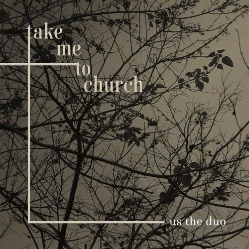 Take Me to Church de Us The Duo