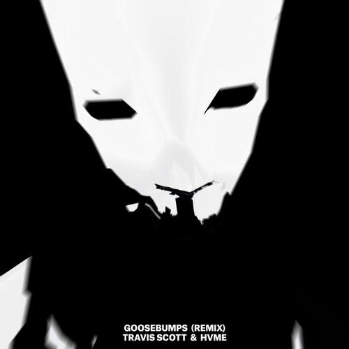 Goosebumps (Remix) von Travis Scott