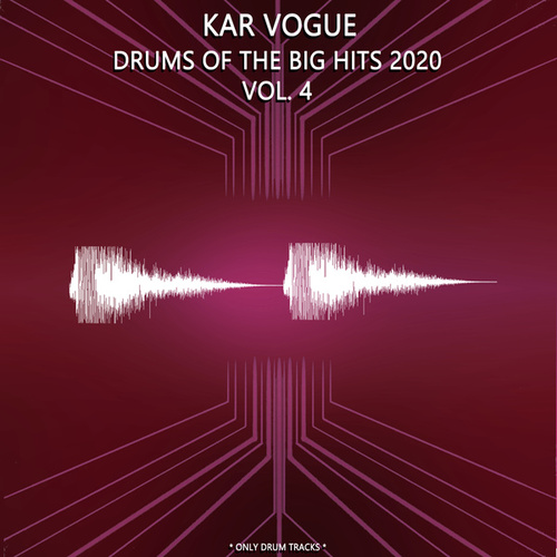 Drums Of The Big Hits 2020 Vol. 4 (Special Drum Versions) by Kar Vogue