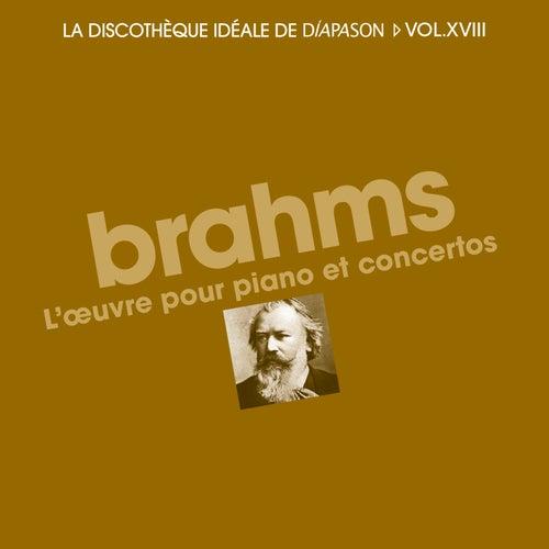 Brahms: L'oeuvre pour piano et concertos - La discothèque idéale de Diapason, Vol. 18 by Various Artists