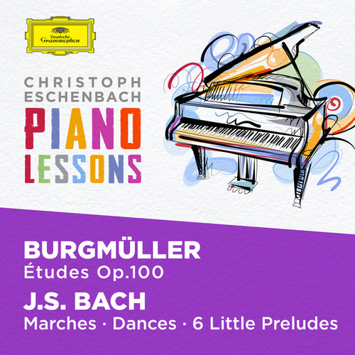Piano Lessons - Burgmüller: 25 Etudes Op. 100; Bach, J.S.: Six little Preludes, BWV 933-938, Various Piano Pieces by Christoph Eschenbach