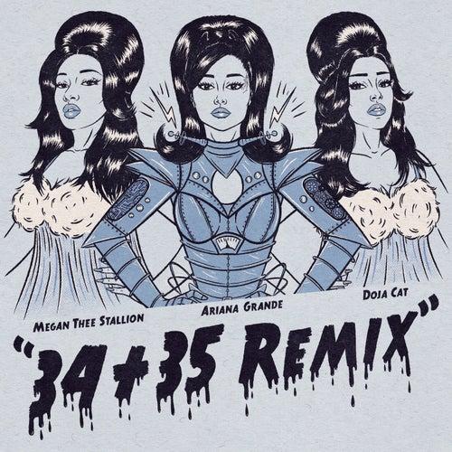 34+35 (Remix) (feat. Doja Cat & Megan Thee Stallion) by Ariana Grande
