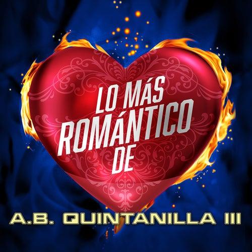 Lo Más Romántico De by A.B. Quintanilla III