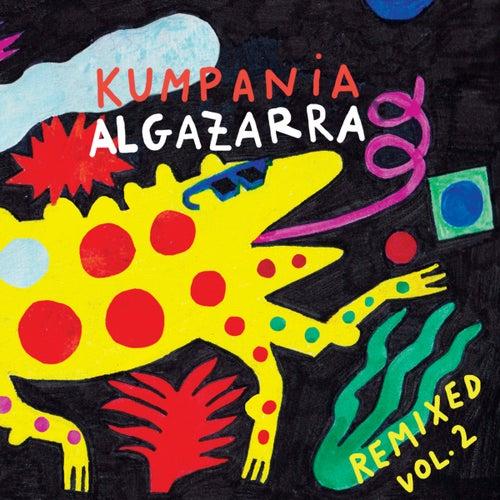 Remixed, Vol. 2 by Kumpania Algazarra