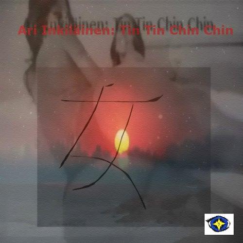 Tin Tin Chin Chin de Ari Inkilainen