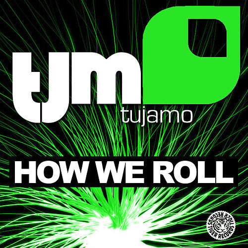 How We Roll von Tujamo