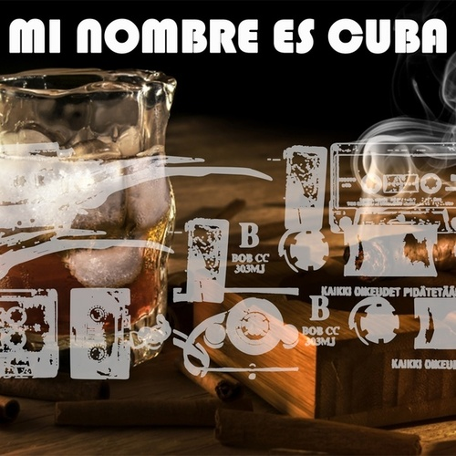 Mi Nombre Es Cuba by Various Artists