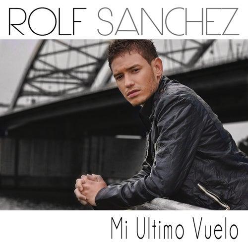 Mi Ultimo Vuelo van Rolf Sanchez