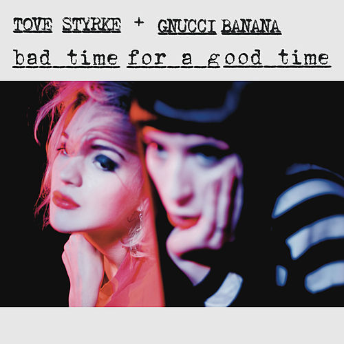 Bad Time for A Good Time by Tove Styrke