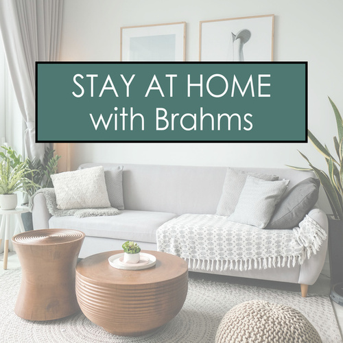 Stay at Home with Brahms de Johannes Brahms