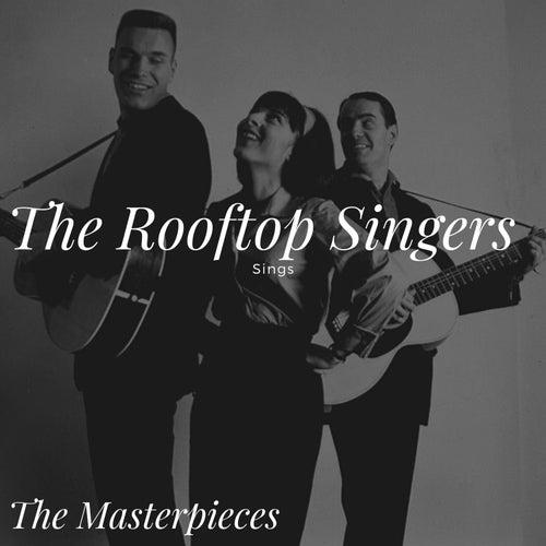 The Rooftop Singers Sings - The Masterpieces de Rooftop Singers