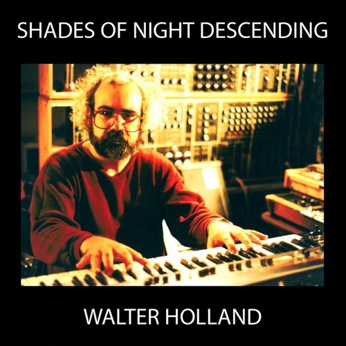 Shades of Night Descending von Walter Holland