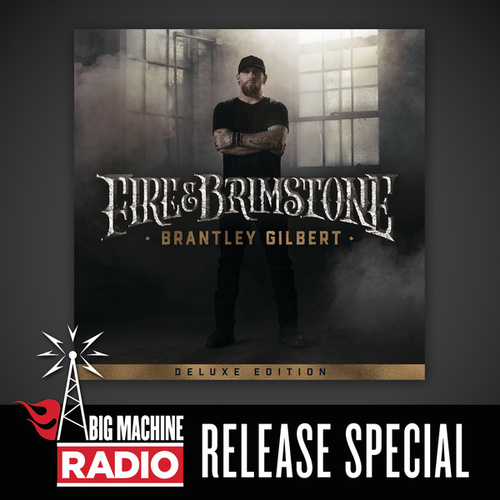 Fire & Brimstone (Deluxe Edition / Big Machine Radio Release Special) by Brantley Gilbert